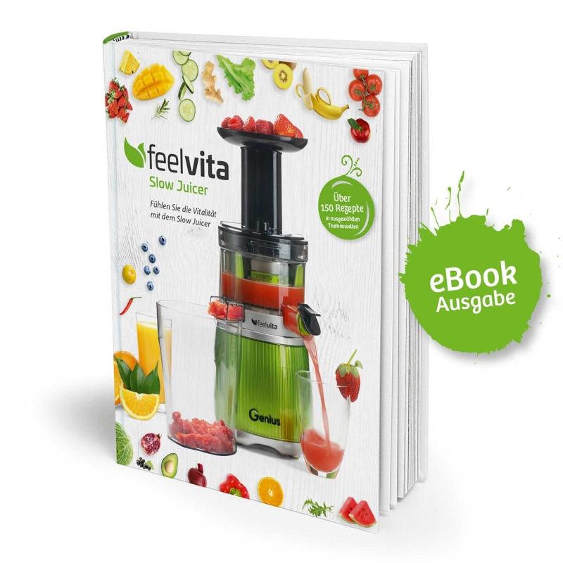 Feelvita | Slow Juicer Rezeptbuch (eBook)